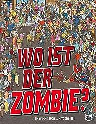 Wo ist der Zombie?: Ein Wimmelbuch