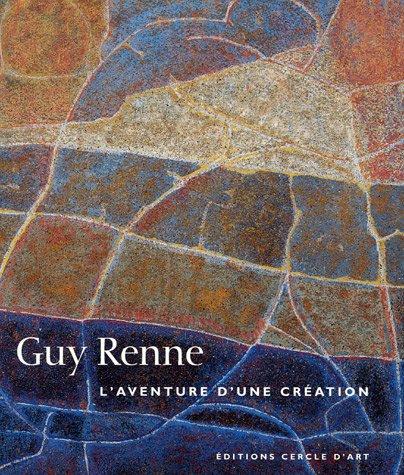 Guy Renne : L'aventure d'une création Une quête d'harmonie