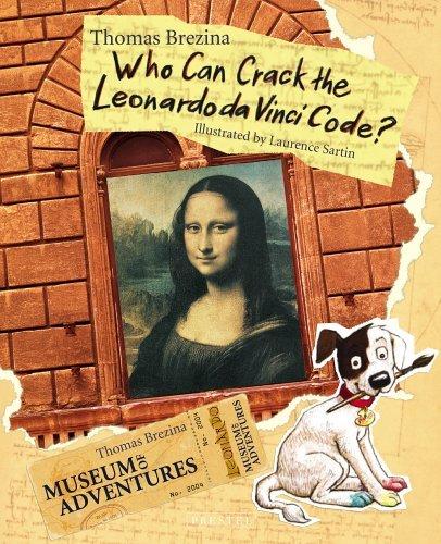 Who Can Crack the Leonardo Da Vinci Code?: The Museum of Adventures by Thomas Brezina (2005-04-01)