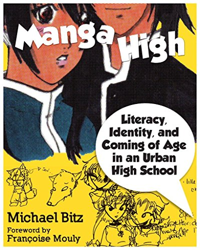 [Manga High: Literacy, Identity, and Coming of Age in an Urban High School] (By: Michael Bitz) [published: May, 2009]