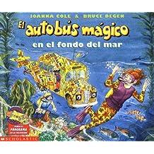 El Autobus Magico en el Fondo del Mar (El autobus magico / The Magic School Bus)