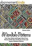 Mandala Patterns: Free Your Mind and...