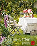 Genießer-Gärten: Kreative Gärtner und ihre Lieblingsrezepte - Michael Breckwoldt, Sabrina Rothe