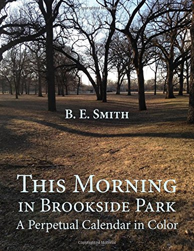 This Morning in Brookside Park: A Perpetual Calendar in Color - Brookside Park