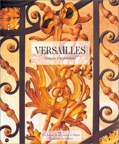 Versailles par Nicholas d' Archimbaud, Bruno de Cessole, Jean-François Solnon, Frédéric Valloire