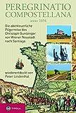 Peregrinatio Compostellana anno 1654: Die abenteuerliche Pilgerreise des Christoph Guntzinger von Wiener Neustadt nach Santiago, wiederentdeckt von Peter Lindenthal