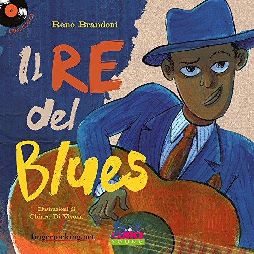 Il re del blues. Ediz. a colori. Con CD-Audio