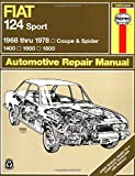 Fiat 124 Sport 1968 thru 1978: Coupe & Spider: 1400: 1600: 1800 (Haynes Manuals)