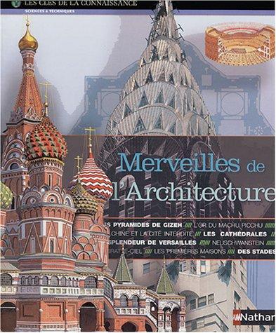 Les Merveilles de l'architecture par Alain Tronchot