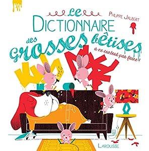 """Afficher """"Le Dictionnaire des grosses bêtises"""""""
