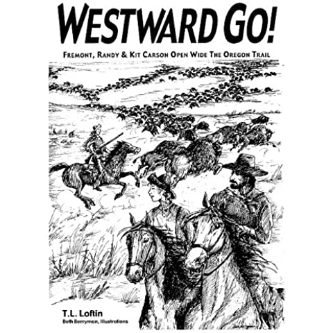 Title: Westward Go Fremont Randy and Kit Carson Open Wide