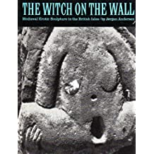 The Witch on the Wall: Medieval Erotic Sculpture in the British Isles