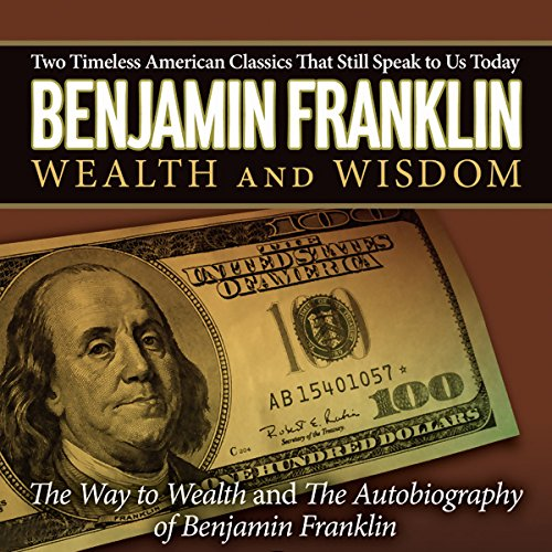 The Autobiography of Benjamin Franklin & The Way to Wealth  Audiolibri