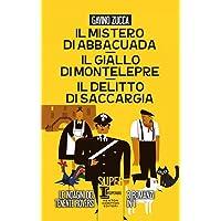Il mistero di Abbacuad- Il giallo di Montelepre-Il delitto di Saccargia