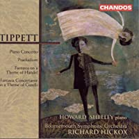 Tippett: Piano Concerto / Fantasia On A Theme Of Handel / Fantasia Concertante On A Theme Of Corelli