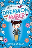 Dream on, Amber by Emma Shevah (2015-10-06)