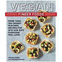 Vegan Finger Foods: More Than 100 Crowd-Pleasing Recipes for Bite-Size Eats Everyone Will Love by Steen, Celine, Noyes, Tamasin (2014) Paperback