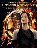 Hunger Games : l'embrasement : le guide officiel - Best Reviews Guide