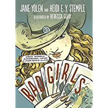 Bad Girls: Sirens, Jezebels, Murderesses, Thieves & Other Female Villains