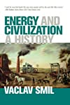 Energy and Civilization: A History