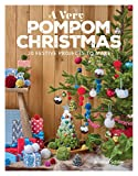A Very Pompom Christmas: 20 Festive Projects to Make (English Edition)