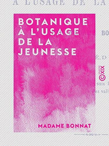 Botanique à l'usage de la jeunesse par Madame Bonnat