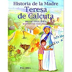 Historia de la Madre Teresa de Calcuta (Libros ilustrados)