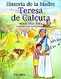 Historia Madre Teresa Calcuta
