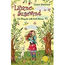 Liliane Susewind – Ein Pinguin will hoch hinaus (Liliane Susewind ab 8)