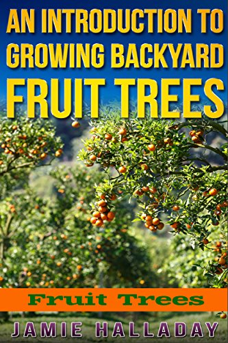 fruit-trees-an-introduction-to-growing-backyard-fruit-trees-fruit-trees-oranges-peaches-orchard-plan