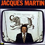 1 Disque Vinyle LP 33 Tours - Polydor WIP 2393115 - Jacques Martin - Le Petit Rapporteur - ORIGINAL DE 1975 ET NON RÉÉDITION : L'Humilié, L'Aviation, Le Sexe, Mon Métier d'abord, La Bonne Cuisine.