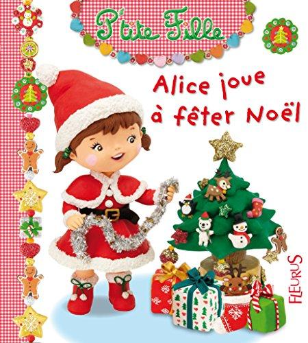 Alice joue à fêter Noël par Emilie Beaumont