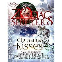 Christmas Kisses: A Zodiac Shifters Paranormal Romance Anthology (English Edition)
