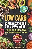 Low Carb - Expresskochbuch für Berufstätige