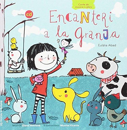 Encanteri a la granja + cd (Música i valors) por Eulalia Abad
