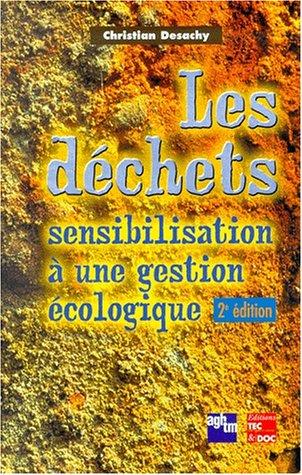 Les déchets. : Sensibilisation à une gestion écologique, 2ème édition