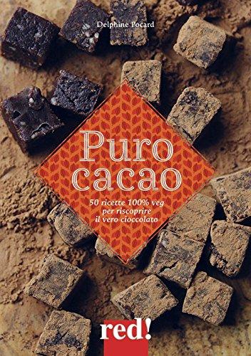 Puro cacao. Ediz. a colori