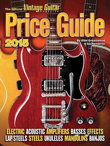 The Official Vintage Guitar Price Guide 2015 (Official Vintage Guitar Magazine Price Guide) by Alan Greenwood (2014-10-15)