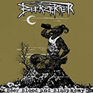 Beer Blood and Blasphemy [Explicit]