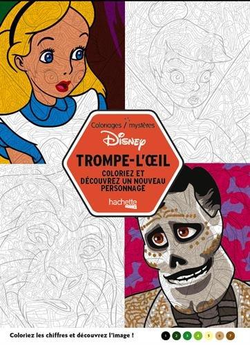 Coloriages Mystres Disney Trompe l'oeil: Coloriez et dcouvrez un nouveau personnage