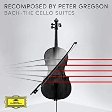 Recomposed by Peter Gregson: Bach - Cello Suites