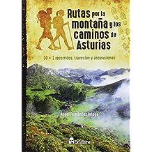 Rutas por la montaña y los caminos de Asturias: 30+1 recorridos, travesías y ascensiones