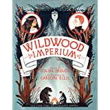 Wildwood Imperium: 3 (Wildwood Chronicles, 3)