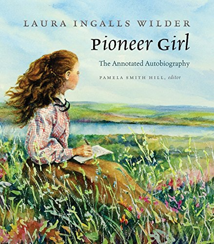 Pioneer Girl: The Annotated Autobiography (English Edition) (Lane Pioneer)