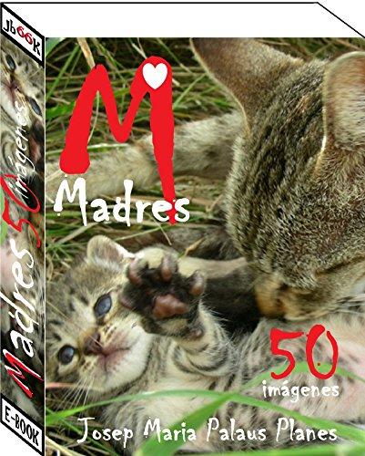 Madres (50 imágenes) por JOSEP MARIA PALAUS PLANES