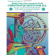 Christmas Quartets for All (Holiday Songs from Around the World): B-Flat Trumpet, Baritone T.C