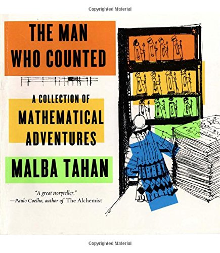 The Man Who Counted: A Collection of Mathematical Adventures por Malba Tahan