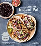 The Essential Mexican Instant Pot Cookbook: Authentic Flavors and Modern Recipes for Your