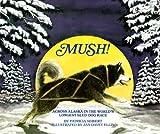 Mush! Across Alaska in the World's Longest Sled-Dog Race by Patricia Seibert (1992-10-01)