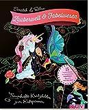 Scratch & Relax: Zauberwelt & Fabelwesen: Traumhafte Kratzbilder zum Entspannen - mit Holz-Stick (Scratch & Relax / 15 Scratch Motive mit fantastischen Farbeffekten)